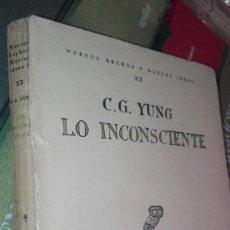Libros antiguos: LO INCONSCIENTE. EN LA VIDA PSÍQUICA NORMAL Y PATOLÓGICA - YUNG, C. G. Lote 126385751