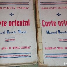 Libros antiguos: CORTE ORIENTAL. LIBROS PRIMERO Y SEGUNDO, POR MANUEL HUERTA MARÍN. Lote 126436335