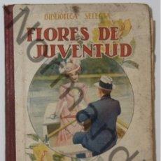 Libros antiguos: FLORES DE JUVENTUD, RAMÓN SOPENA 1934.. Lote 126439179