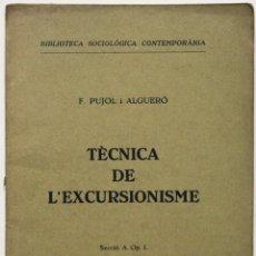 Libros antiguos: TÈCNICA DE L'EXCURSIONISME. - PUJOL I ALGUERÓ, F. BARCELONA, 1936.. Lote 123233791