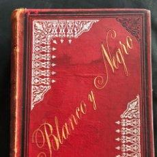 Libros antiguos: BLANCO Y NEGRO 1898. Lote 126450454