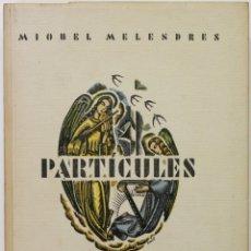 Libros antiguos: PARTÍCULES. DIETARI D'IMATGES MÍSTIQUES. - MELENDRES, MIQUEL. TARRAGONA, 1934.. Lote 123216895