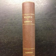 Libros antiguos: THE STORY OF MAJORCA AND MINORCA, MARKHAM, SIR CLEMENTS R., 1908. Lote 126545603