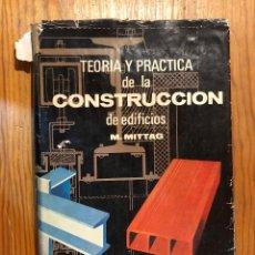 Libros antiguos: TEORÍA Y PRÁCTICA DE LA CONSTRUCCIÓN DE EDIFICIOS(47€). Lote 126561235