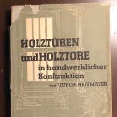 Libros antiguos: HOLZTUREN UND HOLZTORE(PUERTAS DE MADERA)(47€). Lote 126561787