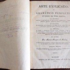 Libros antiguos: ARTE EXPLICADO, Y GRAMATICO PERFECTO. MARCOS MARQUEZ DE MEDINA.IMP. DE DON RAMON VERGES.1830. Lote 126574119
