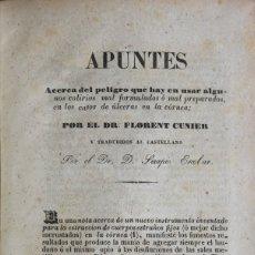 Libros antiguos: APUNTES ACERCA DEL PELIGRO QUE HAY EN USAR ALGUNOS COLIRIOS MAL FORMULADOS O MAL PREPARADOS, EN.... Lote 123179740