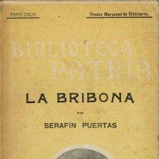 Libros antiguos: LA BRIBONA, POR SERAFÍN PUERTAS. AÑOS ¿20? (6.4). Lote 126655435