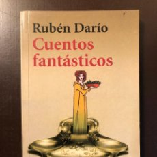 Libros antiguos: RUBÉN DARÍO. CUENTOS FANTÁSTICOS(26€). Lote 126659011