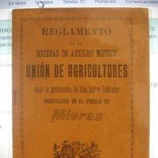 Libros antiguos: REGLAMENTO DE LA SOCIEDAD DE AUXILIOS MUTUOS UNIÓN DE AGRICULTORES MIERAS 1904 . Lote 126670319