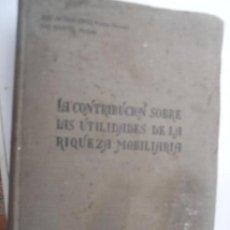 Libros antiguos: GÓMEZ, JOSÉ ANTONIO. -MARTOS, LUIS. - LA CONTRIBUCIÓN SOBRE LAS UTILIDADES DE LA RIQUEZA MOBILIARIA. Lote 126676939