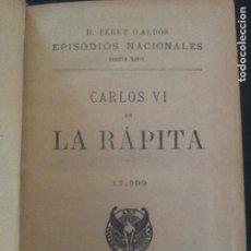 Libros antiguos: BENITO PEREZ GALDOS -(EPISODIOS NACIONALES) CARLOS VI EN LA RAPITA-1919. Lote 126681795