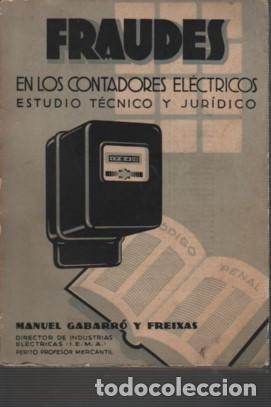 LIBRO ELECTRICIDAD - FRAUDES EN LOS CONTADORES ELECTRICOS - MANUEL GABARRÓ 1936 (Libros Antiguos, Raros y Curiosos - Ciencias, Manuales y Oficios - Otros)