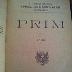 Libros antiguos: BENITO PEREZ GALDOS -(EPISODIOS NACIONALES) PRIM-1910. Lote 126682235