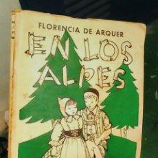 Libros antiguos: FLORENCIA DE ARQUER EN LOS ALPES - NARRACIÓN PARA NIÑAS -DELIA. Lote 126715126