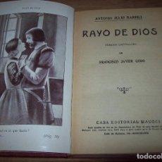 Libros antiguos: RAYO DE DIOS. ANTONIO JULIO BARRILI. CASA EDITORIAL MAUCCI. PRINCIPIOS S. XX. FRANCISCO JAVIER GODO.. Lote 126757923