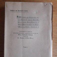 Libros antiguos: OBRES DE RAMON LULL / RIMS: LOGICA DEL GATZEL / TRANSCRIPCIÓ DIRECTA DE MOSS. SALVADOR GALMÉS / 1936. Lote 126780859