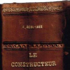 Libros antiguos: LE CONSTRUCTEUR. PRINCIPES,FORMULES.... REULEAUX, F. 1890 FRANCES. Lote 126786027