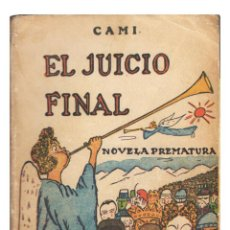 Libros antiguos: CAMI.– EL JUICIO FINAL. NOVELA PREMATURA. EDICIONES ORIENTE, 1929. Lote 126846372