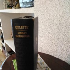 Libros antiguos: UN TOMO DE OBRAS COMPLETAS DE COLETTE 1968. Lote 126866883