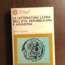 Libros antiguos: LA LETTERATURA LATINA DELL´ETA´REPUBBLICANA E AUGUSTEA (32€). Lote 126868071