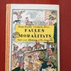 Libros antiguos: FAULES I MORALITATS, JOAN PUNTÍ I COLELL. Lote 126871624