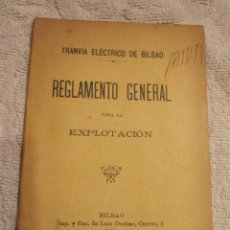 Libros antiguos: REGLAMENTO GENERAL PARA LA EXPLOTACION DEL TRANVIA ELECTRICO DE BILBAO, AÑO 1900. Lote 126878891