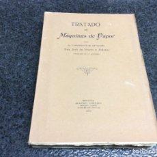 Libros antiguos: TRATADO DE MAQUINAS DE VAPOR / AUTOR : DON JOSE DE IRIARTE Y ARJONA - EDITADO EN 1923. Lote 244897160