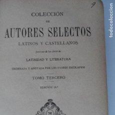 Libros antiguos: COLECCIÓN DE AUTORES SELECTOS LATINOS Y CASTELLANOS ORDENADA POR LOS PADRES ESCOLAPIOS MADRID 1897.. Lote 126978219