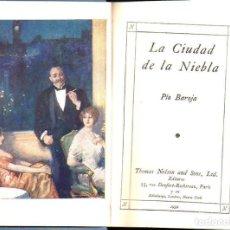 Libros antiguos: PIO BAROJA : LA CIUDAD DE LA NIEBLA (NELSON, C. 1925). Lote 224210755