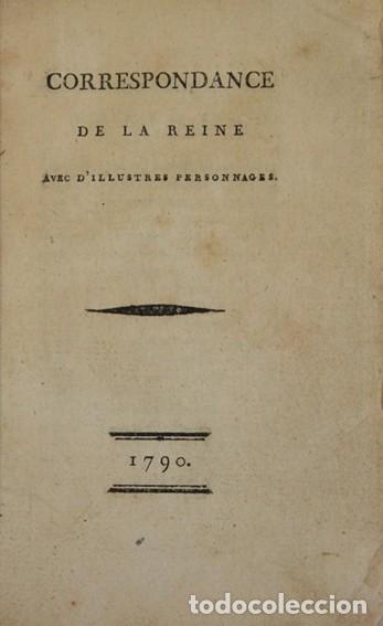 CORRESPONDANCE DE LA REINE AVEC D'ILLUSTRES PERSONNAGES. - [MARIA ANTONIETA.] 1790. (Libros Antiguos, Raros y Curiosos - Historia - Otros)