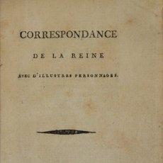 Libros antiguos: CORRESPONDANCE DE LA REINE AVEC D'ILLUSTRES PERSONNAGES. - [MARIA ANTONIETA.] 1790.. Lote 123268122