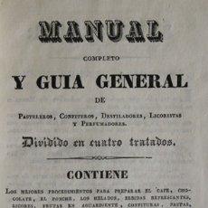 Libros antiguos: MANUAL COMPLETO Y GUIA GENERAL DE PASTELEROS, CONFITEROS, DESTILADORES, LICORISTAS Y PERFUMADORES.. Lote 123171390