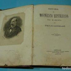 Libros antiguos: HISTORIA DEL MOVIMIENTO REPUBLICANO EN EUROPA. TOMO I. EMILIO CASTELAR. 1873. Lote 127189483