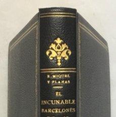 Libros antiguos: EL INCUNABLE BARCELONÉS DE 1468 (GRAMÁTICA DE B. MATES). - MIQUEL Y PLANAS, RAMON. [MIQUEL RIUS ENC]. Lote 123219119