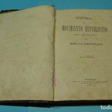 Libros antiguos: HISTORIA DEL MOVIMIENTO REPUBLICANO EN EUROPA. TOMO II. EMILIO CASTELAR. 1874. Lote 127194943