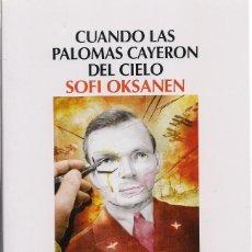 Libros antiguos: SOFI OKSANEN : CUANDO LAS PALOMAS CAYERON DEL CIELO. (TRADUCCIÓN: LUISA GUTIÉRREZ. SALAMANDRA, 2013). Lote 127231143