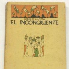 Libros antiguos: AÑO 1922 - GÓMEZ DE LA SERNA, RAMÓN. EL INCONGRUENTE. COL. LOS HUMORISTAS. 1ª EDICIÓN.. Lote 127238267
