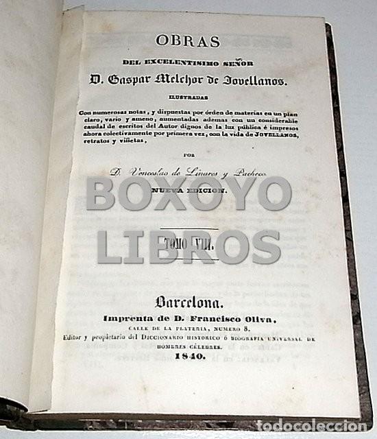 Libros antiguos: Obras del Excmo. Sr. Melchor Gaspar de Jovellanos. 8 tomos. 1839. Ilustradas con numerosas notas - Foto 18 - 47583095