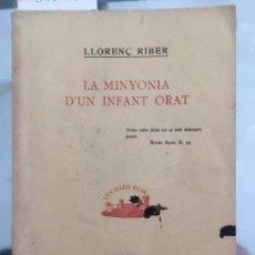 Libros antiguos: LA MINYONIA D UN INFANT ORAT, RIBER, LLORENÇ, 1935. Lote 59746972