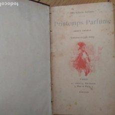 Libros antiguos: PRINTEMPS PARFUMÉ. NOVELA COREANA. J. H. ROSNY 1892. PRIMERA NOVELA TRADUCIDA DEL COREANO EN EUROPA.. Lote 127255959