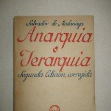 Livros antigos: ANARQUÍA O JERARQUÍA. IDEARIO PARA LA CONSTITUCIÓN DE LA TERCERA REPÚBLICA. - MADARIAGA, SALVADOR DE. Lote 123211327