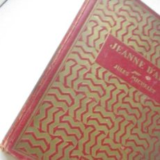 Libros antiguos: JEANNE D´ARC - JULES MICHELET- LIBRAIRIE HACHETTE.- COPY., 1931. Lote 127448807
