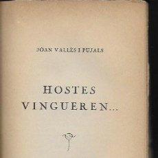 Libros antiguos: HOSTES VINGUEREN... / J. VALLÈS PUJALS. BCN : CATALONIA, 1929. 20X13 CM. 203 P.. Lote 127463899
