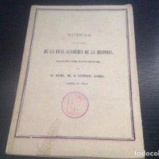 Libros antiguos: LIBRO ORIGINAL 1876. NOTICIA ACTAS DE LA REAL ACADEMIA DE HISTORIA. D CAYETANO ROSELL.. Lote 127519867