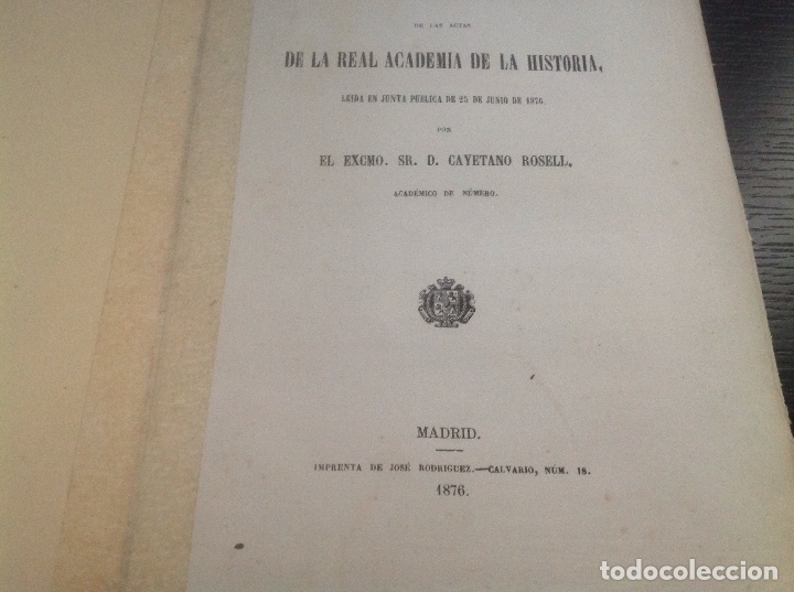 Libros antiguos: LIBRO ORIGINAL 1876. NOTICIA ACTAS DE LA REAL ACADEMIA DE HISTORIA. D CAYETANO ROSELL. - Foto 2 - 127519867