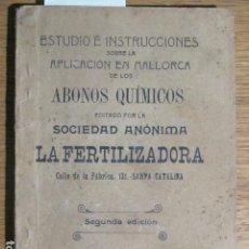 Libros antiguos: ESTUDIO E INSTRUCCIONES SOBRE LA APLICACIÓN EN MALLORCA DE LOS ABONOS QUÍMICOS, 1913. Lote 127536263