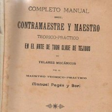 Libros antiguos: PAGÉS Y BORI : COMPLETO MANUAL DEL CONTRAMAESTRE Y MAESTRO EN EL ARTE DE TEJIDOS (1897) TEXTIL. Lote 127560695