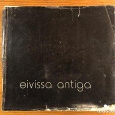 Libros antiguos: HISTORIA BALEAR--EIVISSA ANTIGA(31€). Lote 127563167