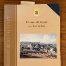 Libros antiguos: HISTORIA BALEAR--EL CAMI DE MISSA-JMC(31€). Lote 127563295